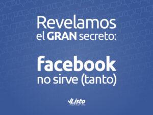 Revelamos el gran secreto de Facebook: No sirve (tanto)
